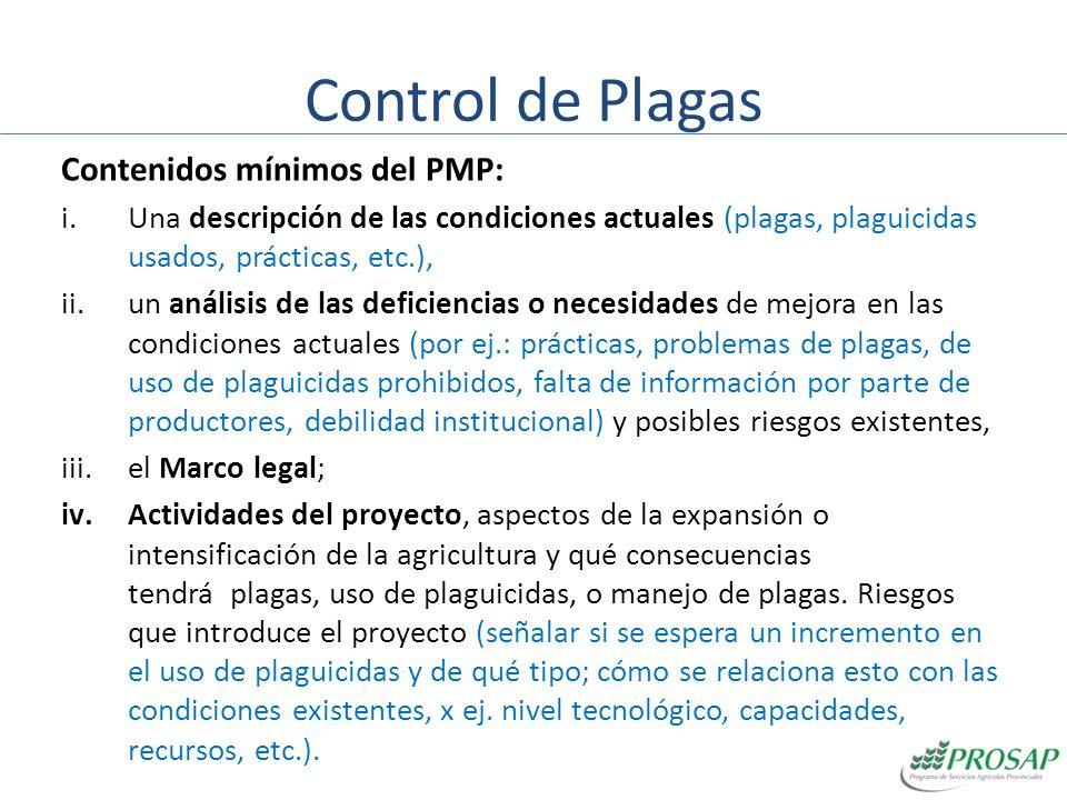 Control de Plagas Contenidos mínimos del PMP: i.Una descripción de las condiciones actuales (plagas, plaguicidas usados, prácticas, etc.), ii.un análi