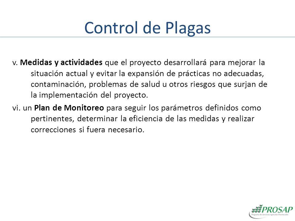 Control de Plagas v. Medidas y actividades que el proyecto desarrollará para mejorar la situación actual y evitar la expansión de prácticas no adecuad