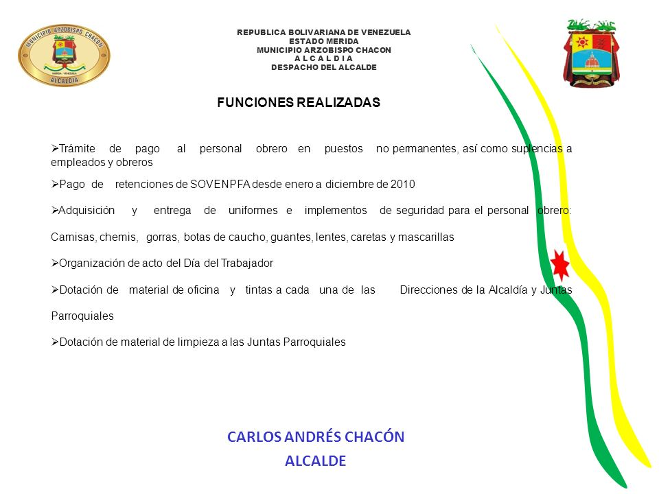 REPUBLICA BOLIVARIANA DE VENEZUELA ESTADO MERIDA MUNICIPIO ARZOBISPO CHACON A L C A L D I A DESPACHO DEL ALCALDE FUNCIONES REALIZADAS Trámite de pago