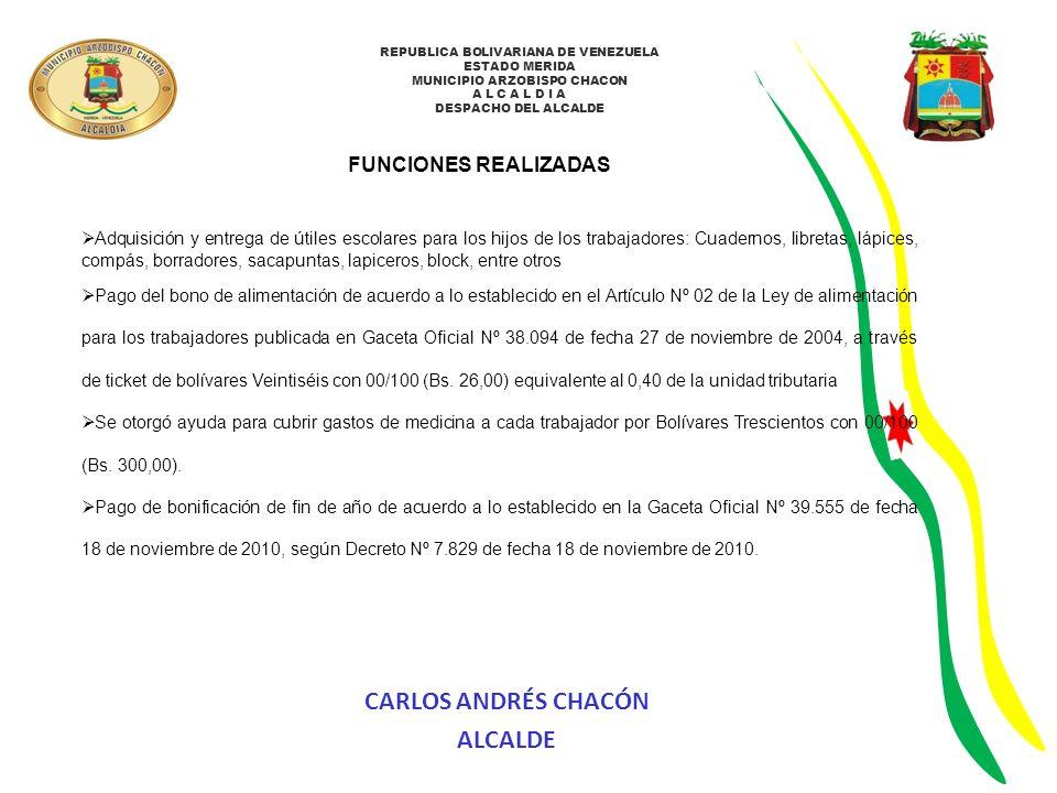 REPUBLICA BOLIVARIANA DE VENEZUELA ESTADO MERIDA MUNICIPIO ARZOBISPO CHACON A L C A L D I A DESPACHO DEL ALCALDE FUNCIONES REALIZADAS Adquisición y en