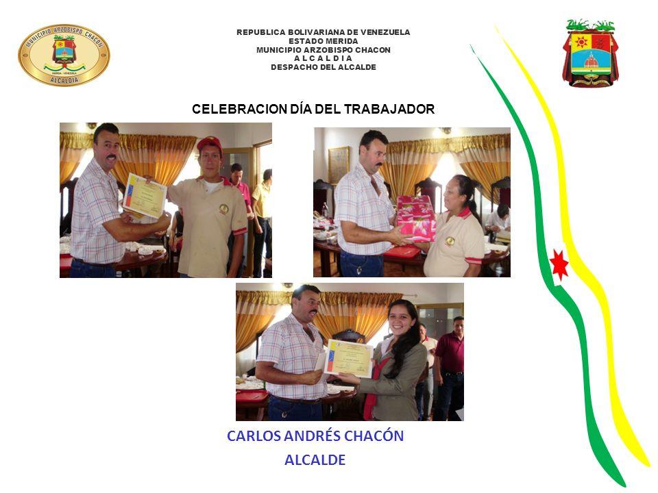 REPUBLICA BOLIVARIANA DE VENEZUELA ESTADO MERIDA MUNICIPIO ARZOBISPO CHACON A L C A L D I A DESPACHO DEL ALCALDE ENTREGA DE UNIFORMES E IMPLEMENTOS DE SEGURIDAD CARLOS ANDRÉS CHACÓN ALCALDE