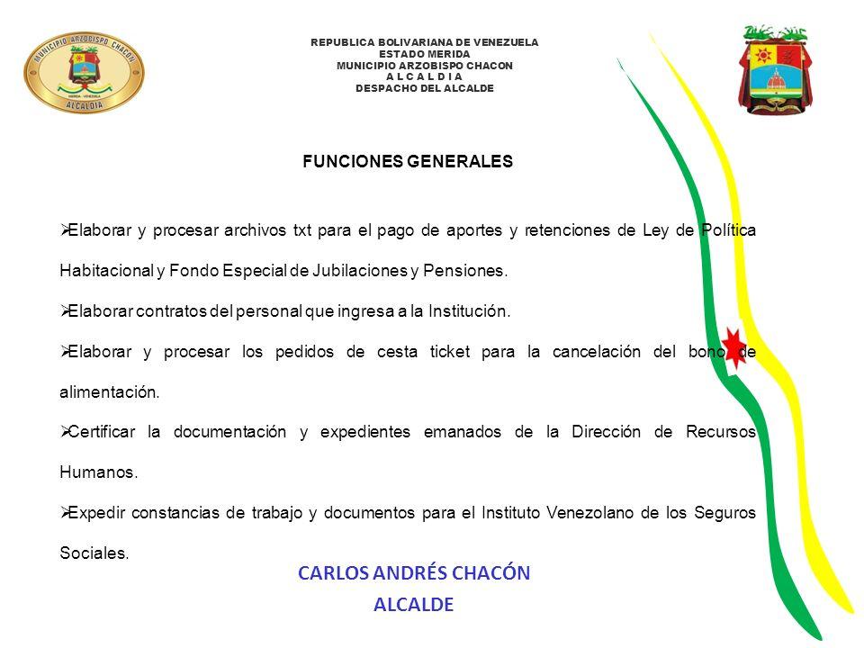 REPUBLICA BOLIVARIANA DE VENEZUELA ESTADO MERIDA MUNICIPIO ARZOBISPO CHACON A L C A L D I A DESPACHO DEL ALCALDE FUNCIONES REALIZADAS Reuniones con el personal para garantizar el cumplimiento de sus derechos y deberes.