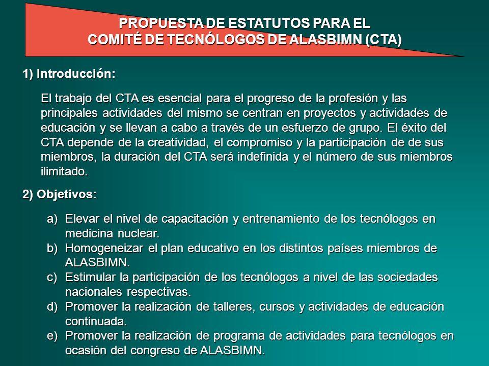 PROPUESTA DE ESTATUTOS PARA EL CT DE ALASBIMN 3) Miembros del CTA: a)El CTA estará compuesto por un pequeño grupo de miembros (mínimo 5, máximo 8) quienes deberán representar a varios países de la región.