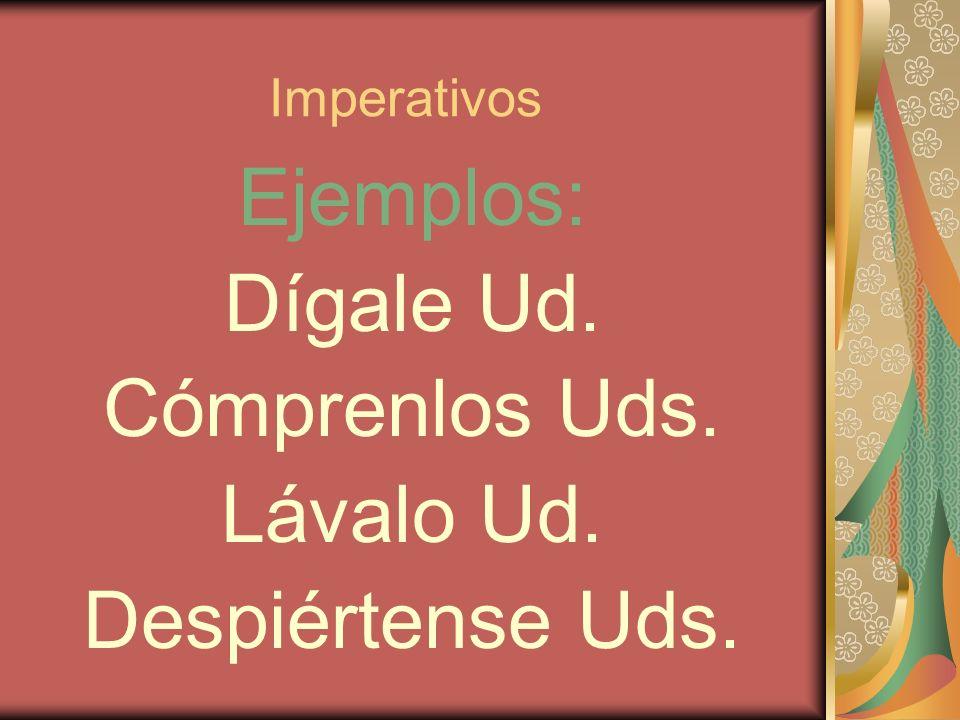 Imperativos Negative commands – pronouns come first.