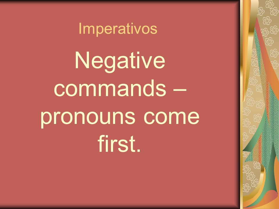 Lets Commands Nota Lets go = vamos Lets leave = vámonos Lets not go = No vayamos Lets not leave = No nos vayamos