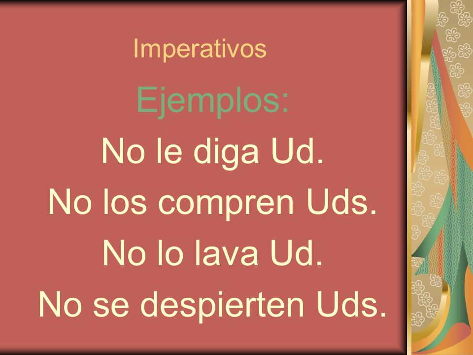 Lets Commands Nota Affirmative Command may be expressed: Vamos a salir or Salgamos Negative Command must use subjunctive.