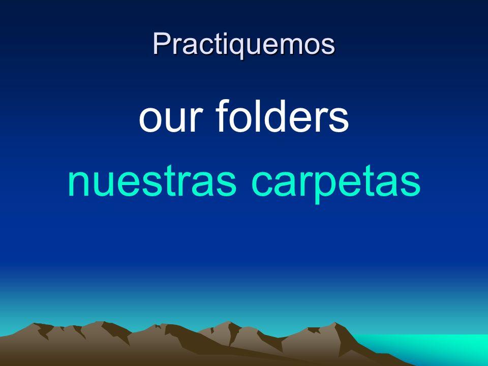 Practiquemos our folders nuestras carpetas