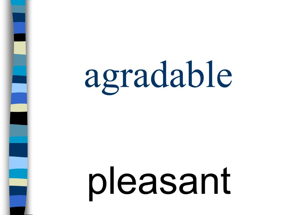 agradable pleasant