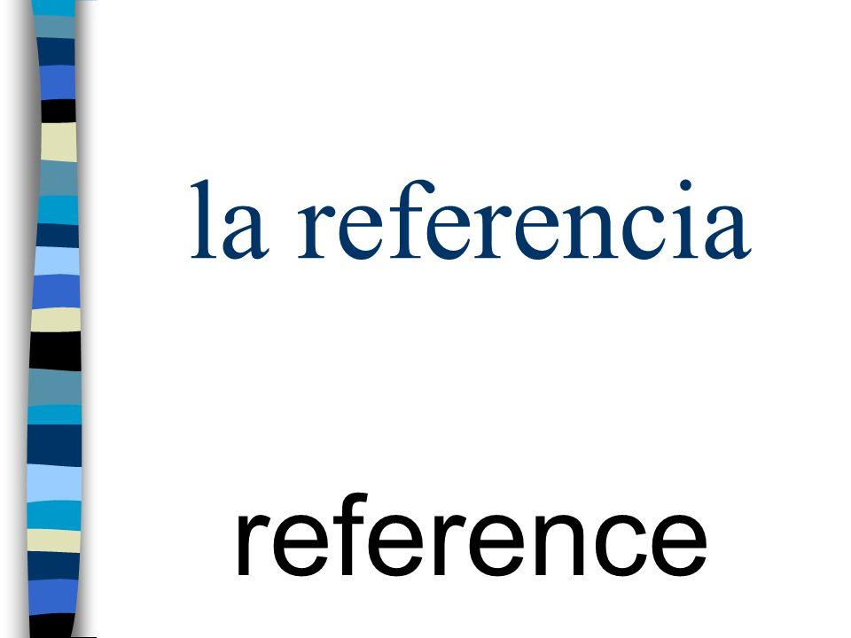 la referencia reference