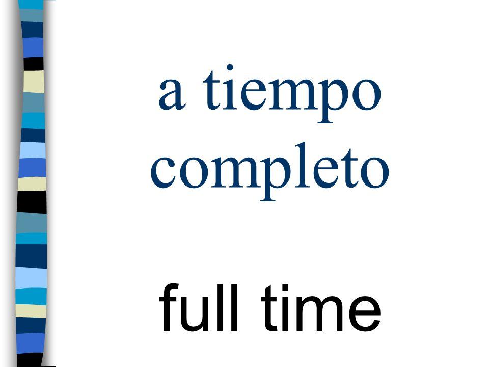 a tiempo completo full time