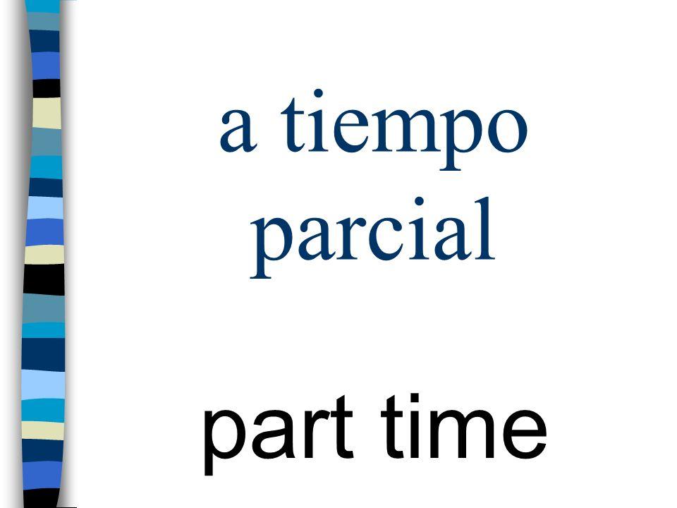 a tiempo parcial part time