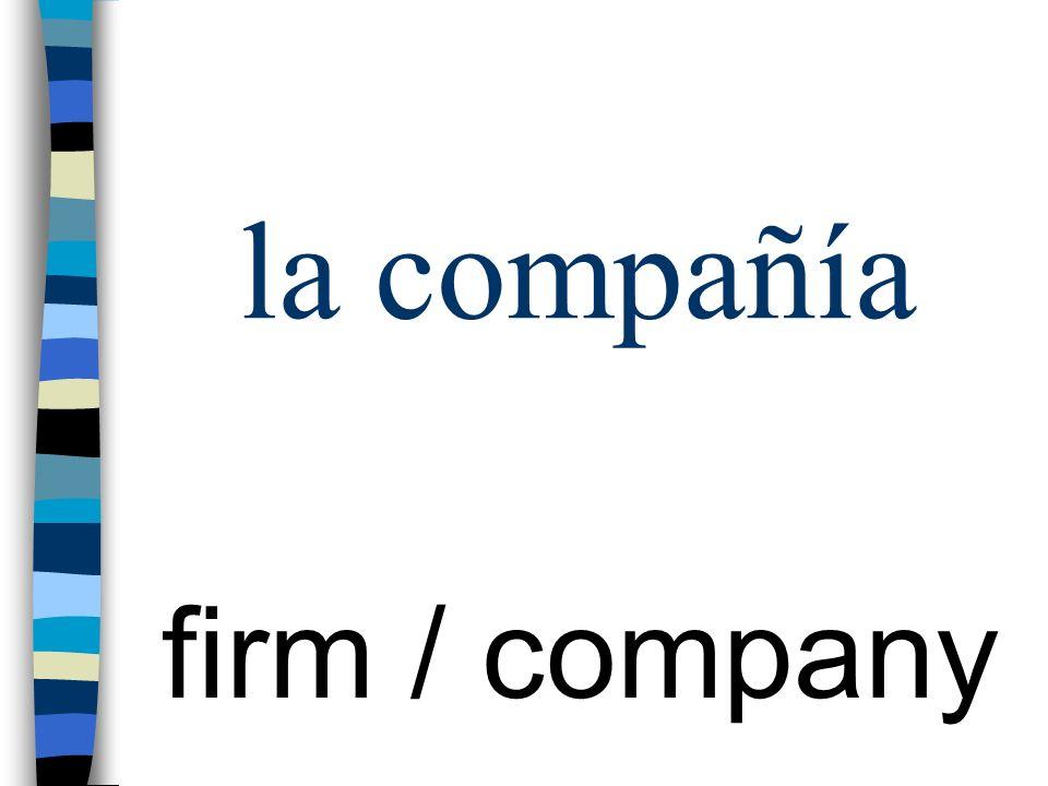 la compañía firm / company