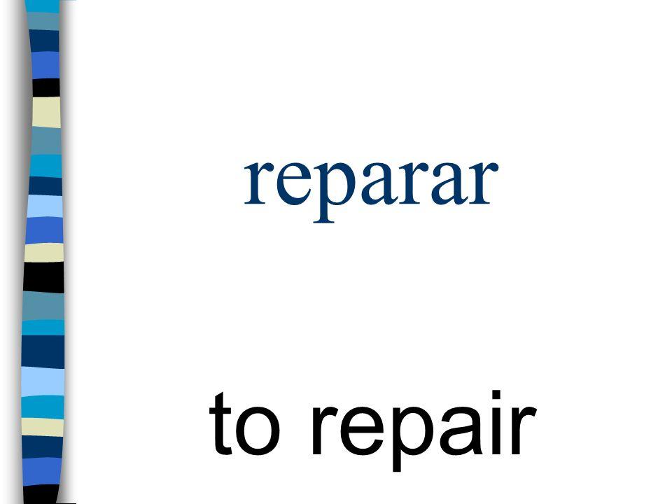 reparar to repair