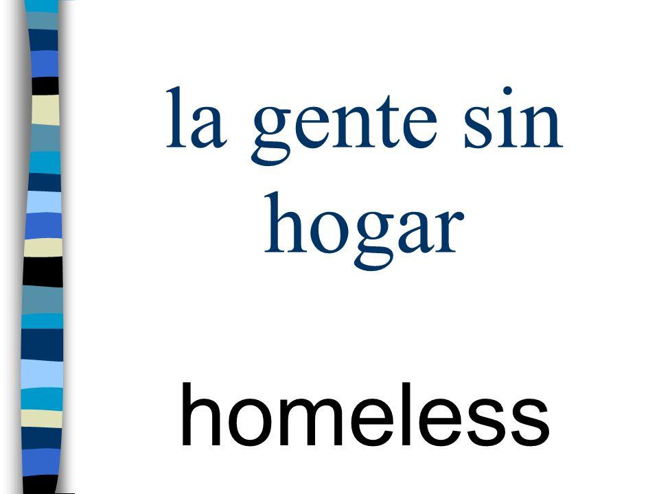 la gente sin hogar homeless