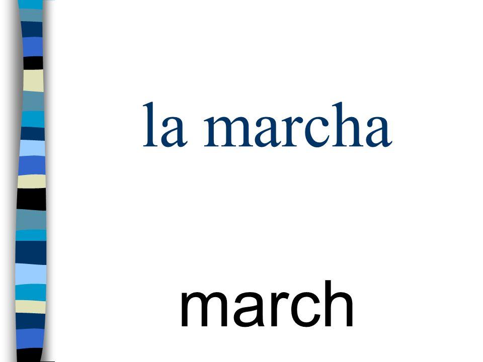 la marcha march