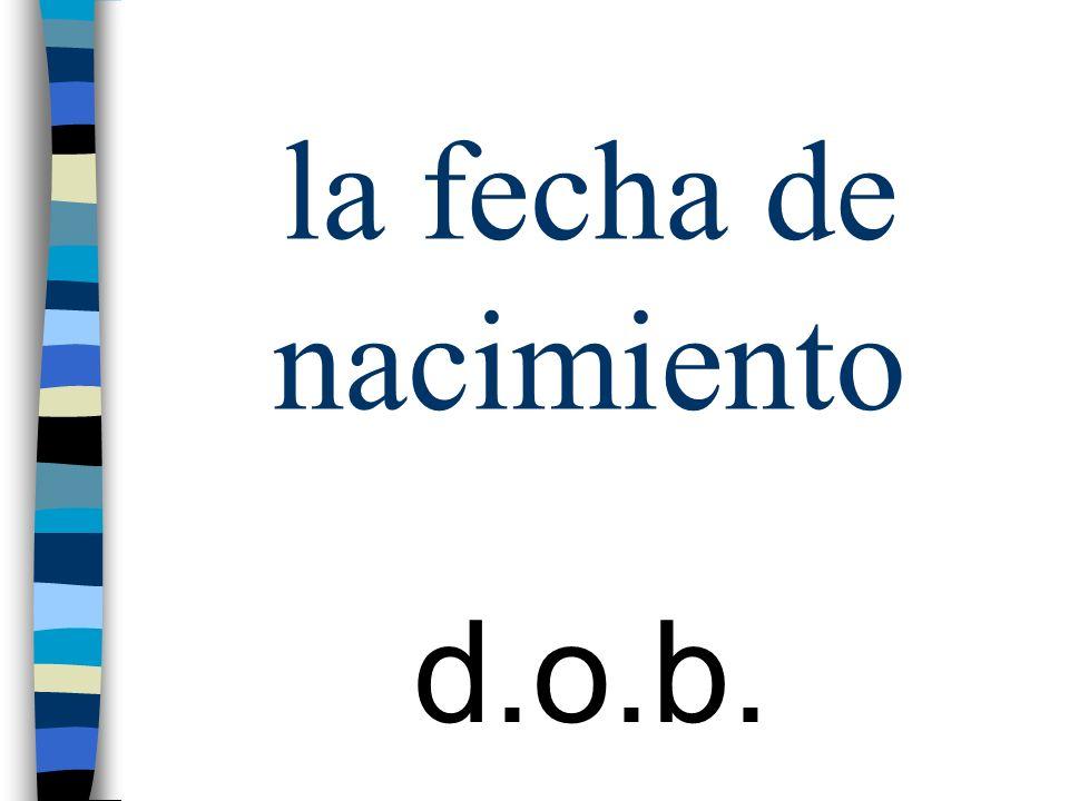 la fecha de nacimiento d.o.b.