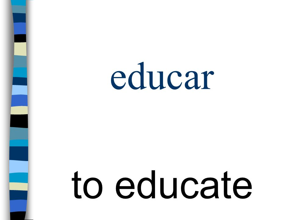 educar to educate