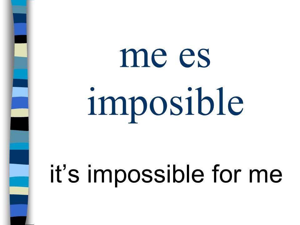 me es imposible its impossible for me