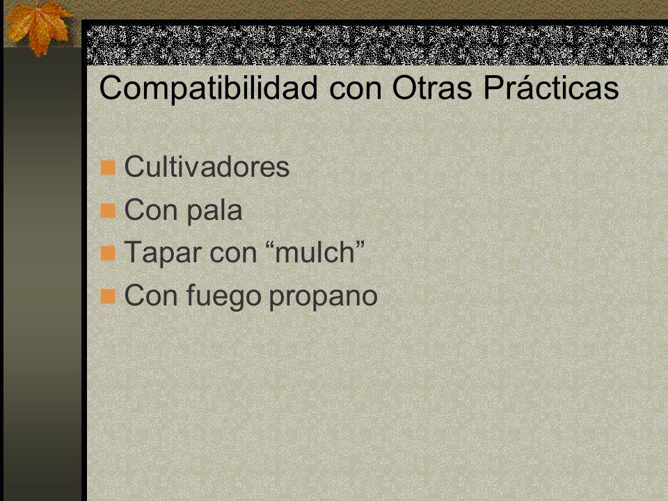 Compatibilidad con Otras Prácticas Cultivadores Con pala Tapar con mulch Con fuego propano