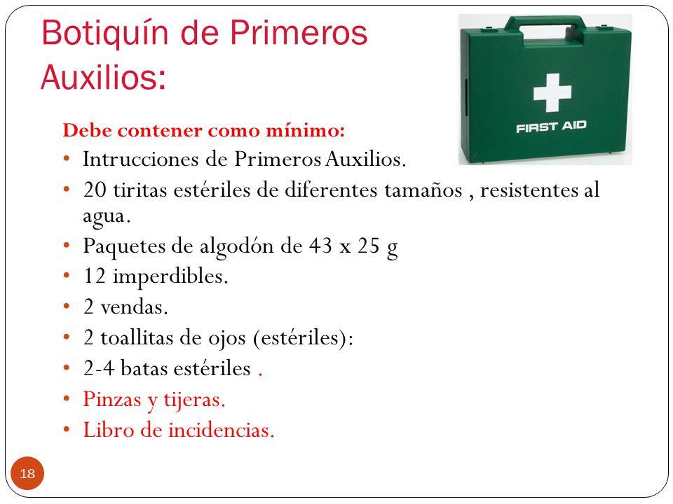 Obligaciones 17 El empresario debe facilitar: Personal formado en primeros auxilios. Coordinador. Kit de Primeros Auxilios. Sala de primeros auxilios.