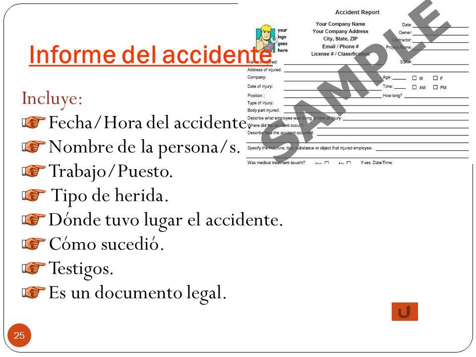24 AL CONTACTAR CON LOS SERVICIOS DE EMERGENCIAS, DEBES INFORMAR DE : Tu número de teléfono. Localización del accidente: sé preciso. Sexo, edad. Índol