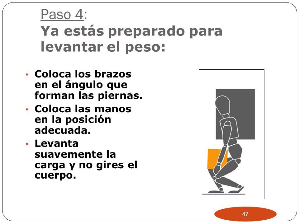 Paso 3: Ten en cuenta la postura del cuerpo: Dobla las rodillas. Mantén la espalda recta. Levanta la carga despacio, inclinándote si fuese necesario.