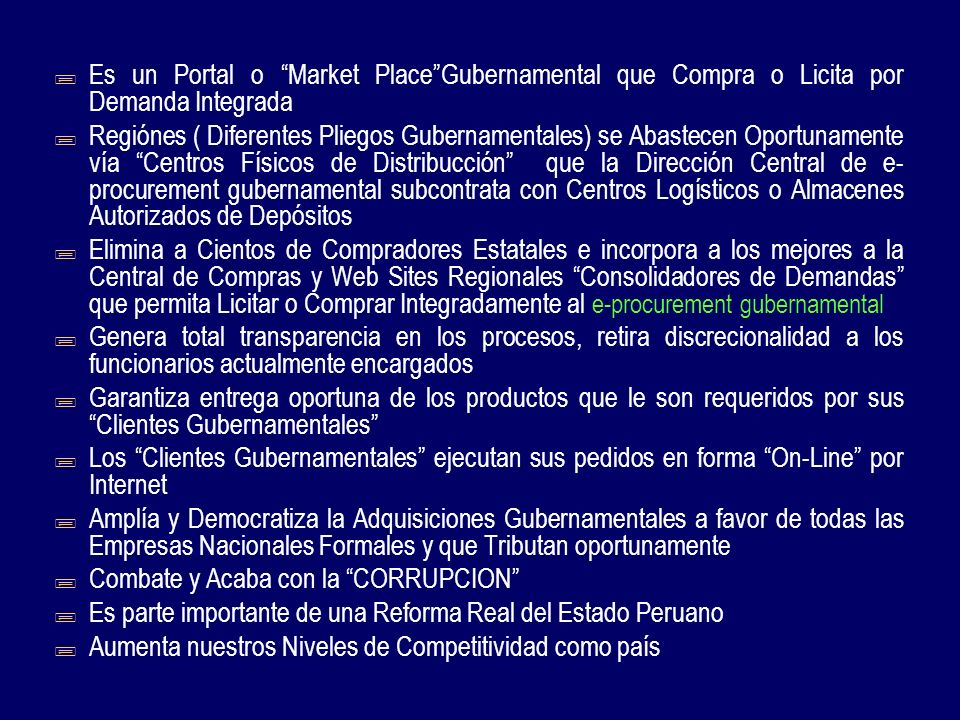 Es un Portal o Market PlaceGubernamental que Compra o Licita por Demanda Integrada Regiónes ( Diferentes Pliegos Gubernamentales) se Abastecen Oportun
