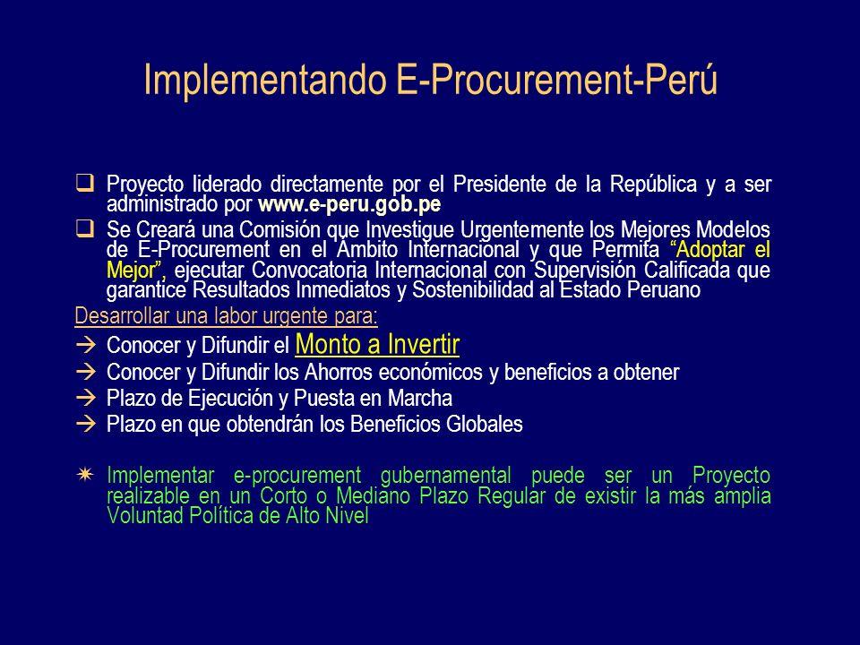 Implementando E-Procurement-Perú Proyecto liderado directamente por el Presidente de la República y a ser administrado por www.e-peru.gob.pe Se Creará