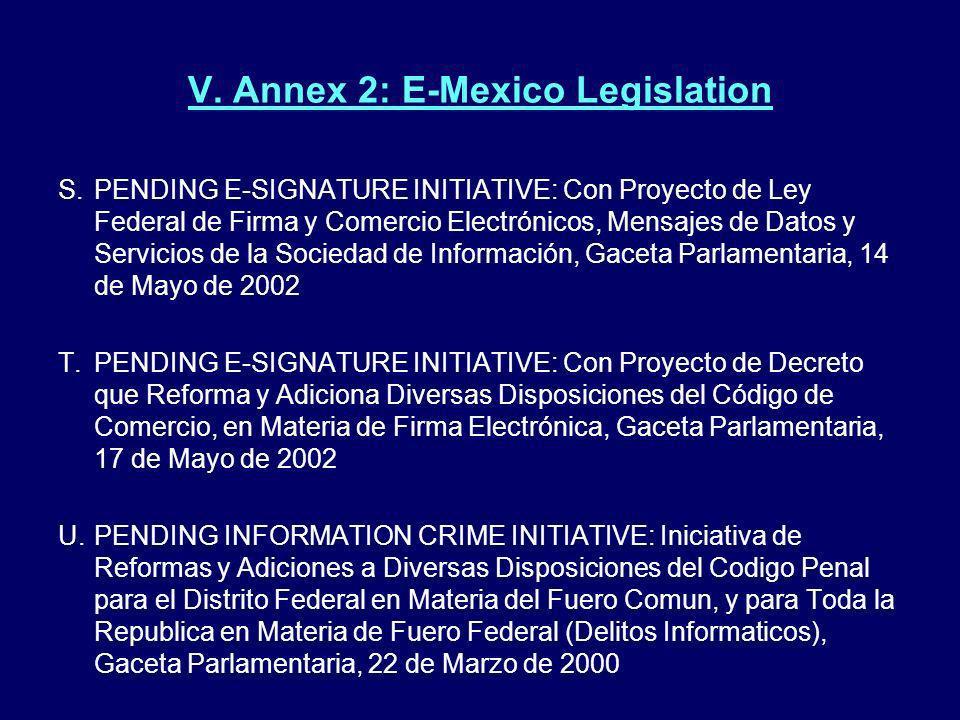 V. Annex 2: E-Mexico Legislation S.PENDING E-SIGNATURE INITIATIVE: Con Proyecto de Ley Federal de Firma y Comercio Electrónicos, Mensajes de Datos y S