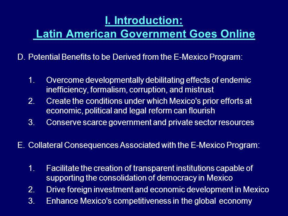I. Introduction: Latin American Government Goes Online D. Potential Benefits to be Derived from the E-Mexico Program: 1.Overcome developmentally debil