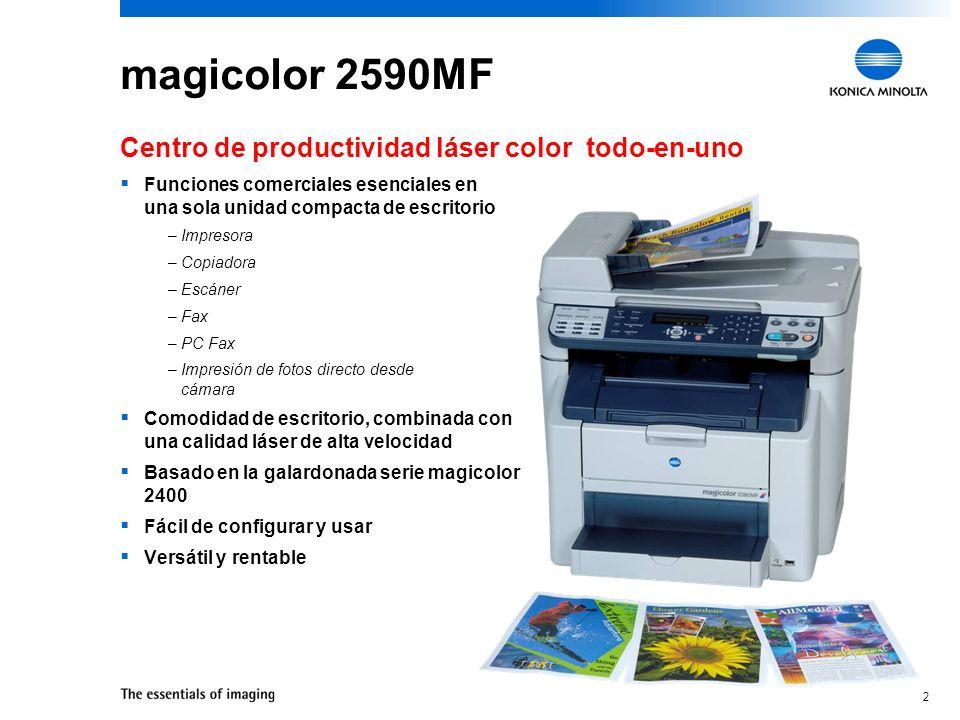 2 magicolor 2590MF Funciones comerciales esenciales en una sola unidad compacta de escritorio – Impresora – Copiadora – Escáner – Fax – PC Fax – Impresión de fotos directo desde cámara Comodidad de escritorio, combinada con una calidad láser de alta velocidad Basado en la galardonada serie magicolor 2400 Fácil de configurar y usar Versátil y rentable Centro de productividad láser color todo-en-uno