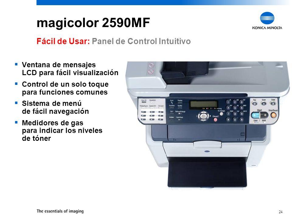 23 magicolor 2590MF Instalación Fácil y Rápida magicolor 2590MF HP Color LaserJet 2840 31 min. 1 seg. 4 min. 43 seg. magicolor 2590MF vs. HP Color Las