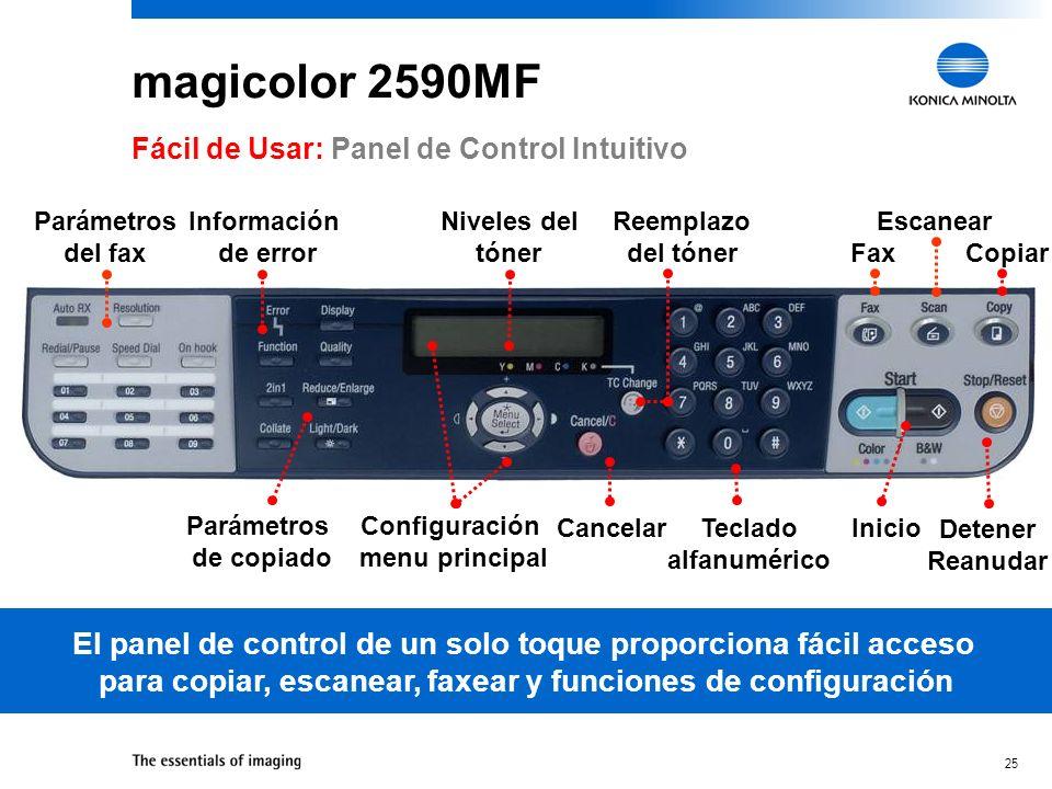 24 magicolor 2590MF Ventana de mensajes LCD para fácil visualización Control de un solo toque para funciones comunes Sistema de menú de fácil navegaci