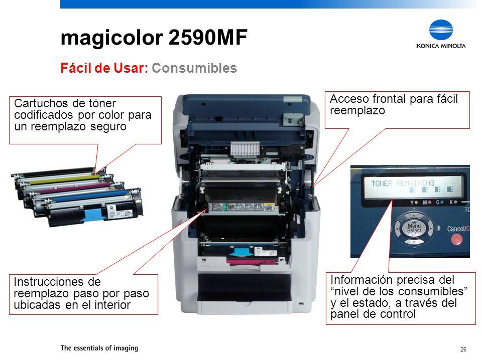 25 magicolor 2590MF El panel de control de un solo toque proporciona fácil acceso para copiar, escanear, faxear y funciones de configuración Fácil de