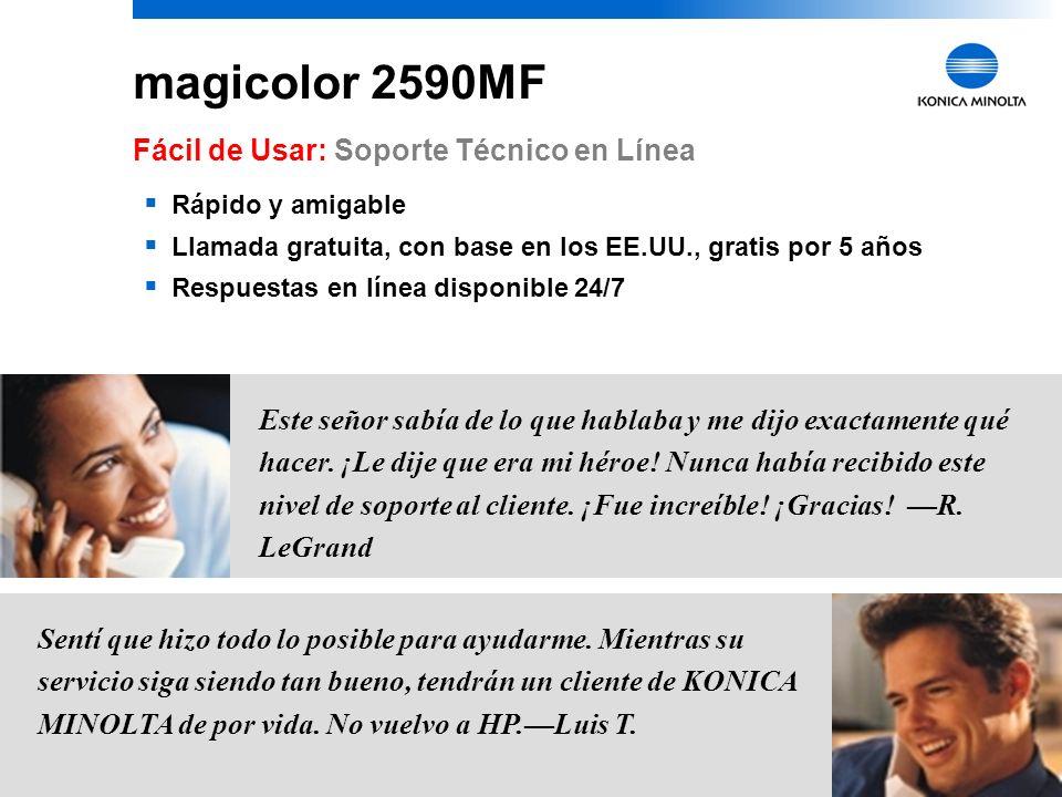 26 magicolor 2590MF Fácil de Usar: Consumibles Instrucciones de reemplazo paso por paso ubicadas en el interior Acceso frontal para fácil reemplazo In