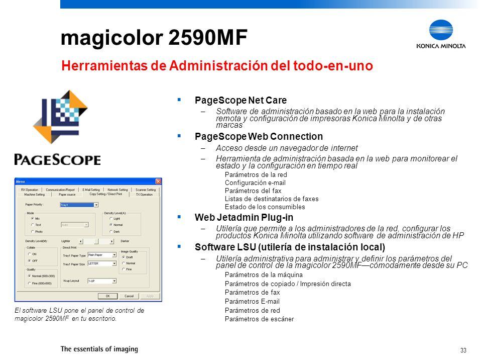 32 magicolor 2590MF Herramientas de Administracion del todo-en-uno: Controladores de la impresora Incluye controladores para Windows y Macintosh –Wind