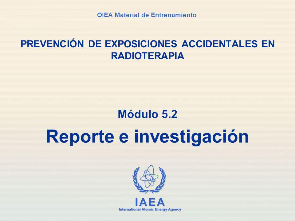 IAEA Módulo 5.2. Reporte e investigación2 Antecedentes