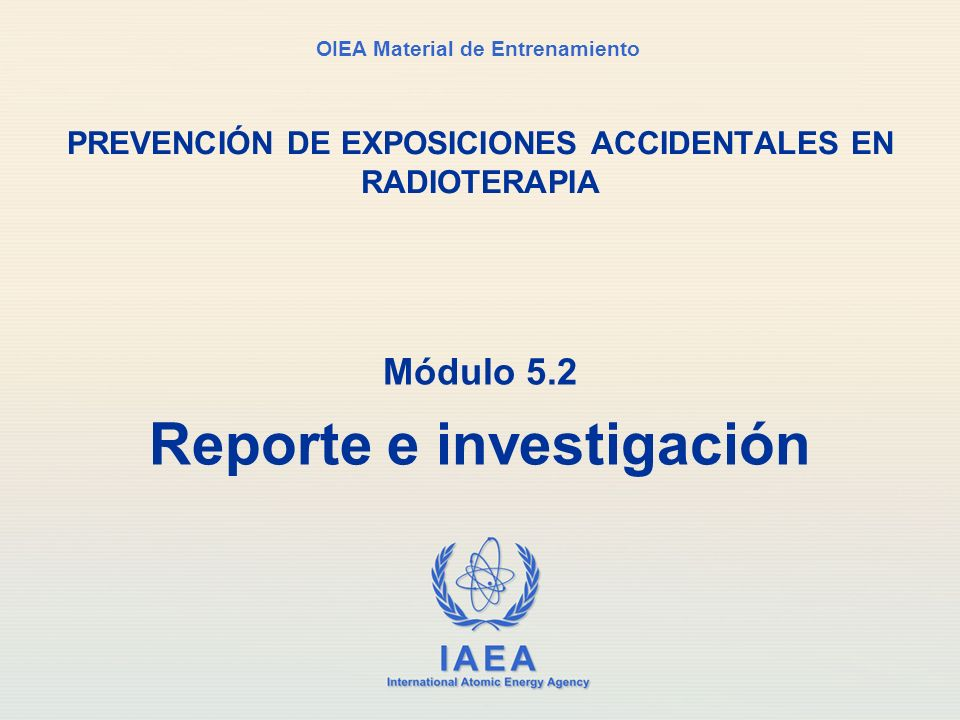 IAEA Módulo 5.2. Reporte e investigación62 Prevention of accidental exposure in radiotherapy 62