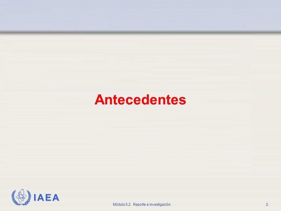 IAEA Módulo 5.2.Reporte e investigación63 ¿Cómo funciona el intercambio de información.