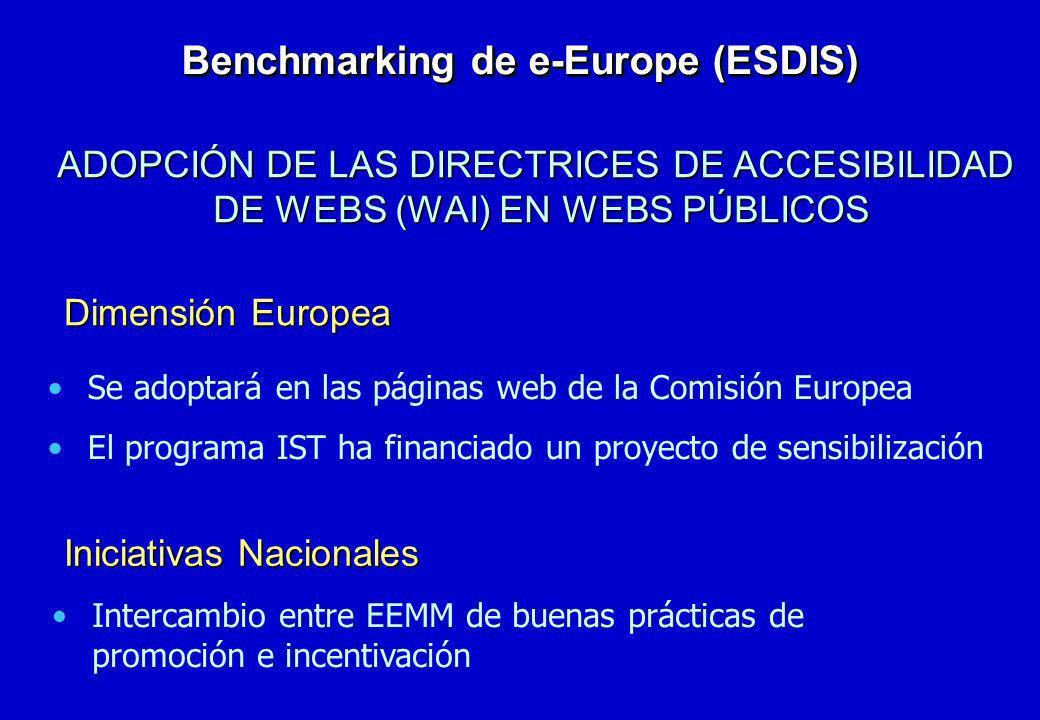 Se adoptará en las páginas web de la Comisión Europea El programa IST ha financiado un proyecto de sensibilización Benchmarking de e-Europe (ESDIS) AD