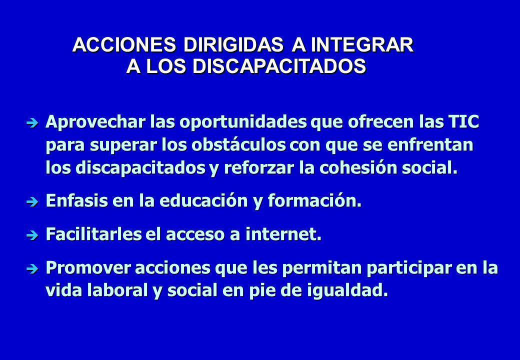 è Aprovechar las oportunidades que ofrecen las TIC para superar los obstáculos con que se enfrentan los discapacitados y reforzar la cohesión social.