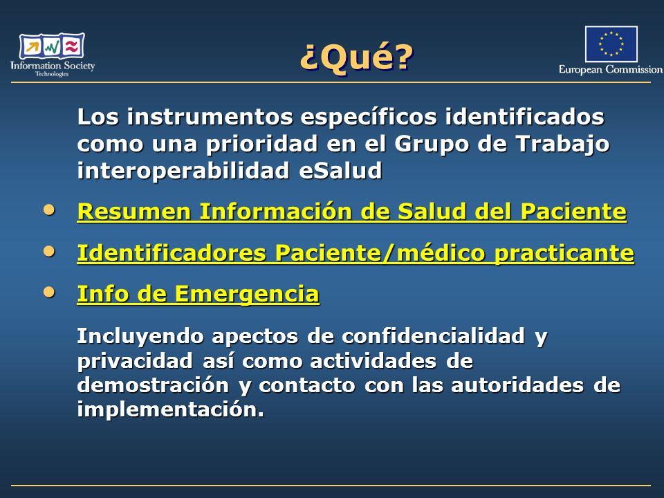 ¿Qué? Los instrumentos específicos identificados como una prioridad en el Grupo de Trabajo interoperabilidad eSalud Resumen Información de Salud del P