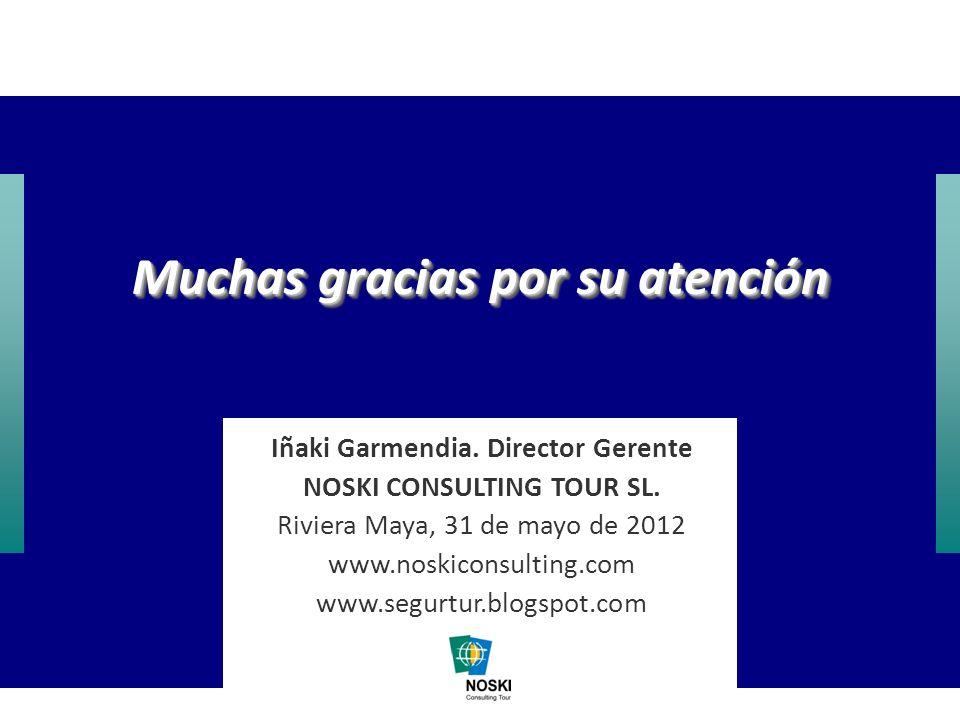 Iñaki Garmendia – Noski Consulting Tour Turismo e inseguridad, ¿hay algo qué hacer? 30 Muchas gracias por su atención Iñaki Garmendia. Director Gerent