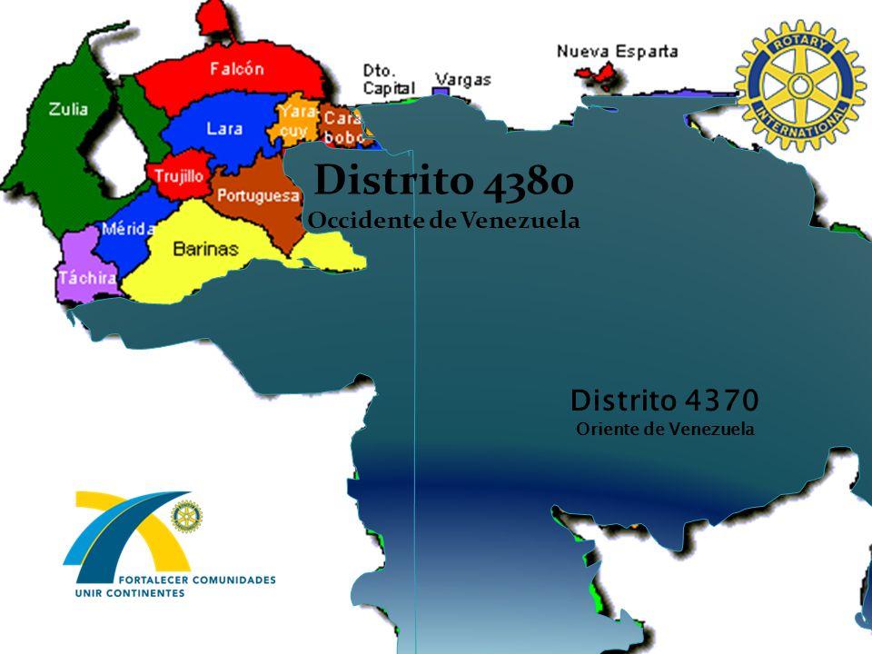 Distrito 4370 Oriente de Venezuela Distrito 4380 Occidente de Venezuela
