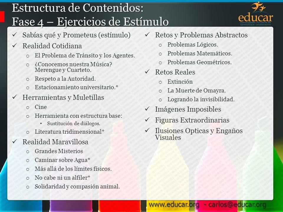 www.educar.org - carlos@educar.org Entorno Habilitador para la Creatividad en la Educación Actores Centrales La Institución, que debe aportar...
