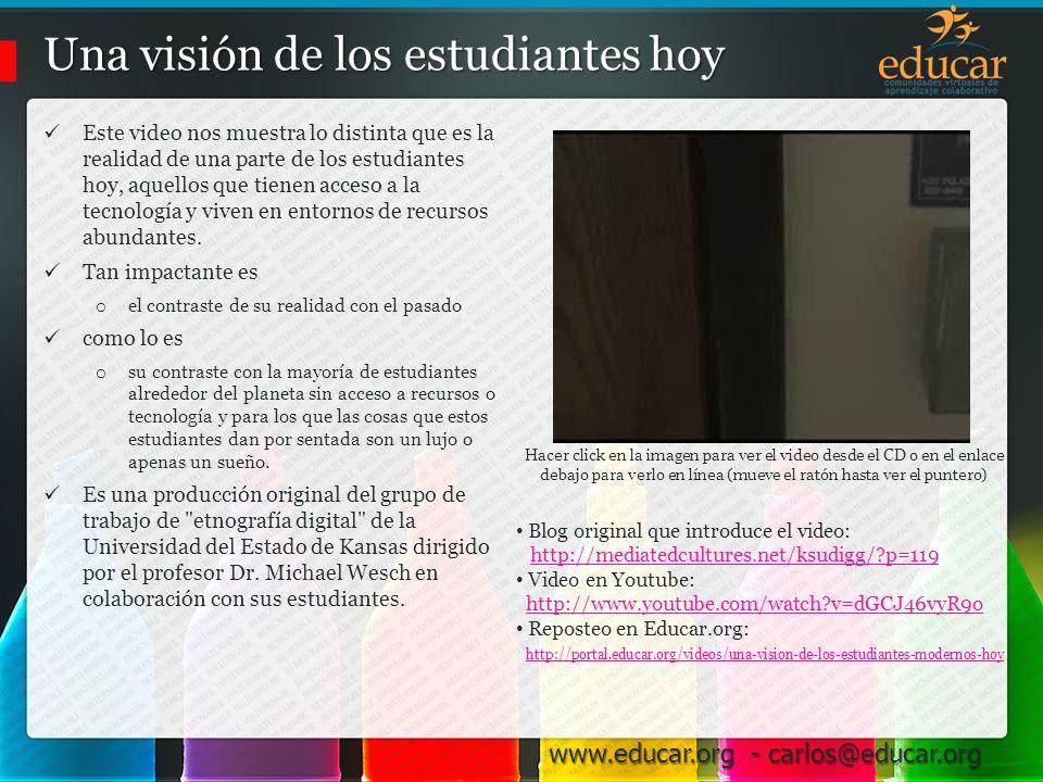 www.educar.org - carlos@educar.org El Modelo Educativo Tradicional Promueve, estimula y evalúa… Concepción Cerrada y Estricta de: o Correcto e Incorrecto.