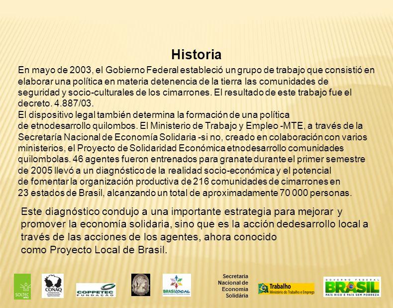 Historia En mayo de 2003, el Gobierno Federal estableció un grupo de trabajo que consistió en elaborar una política en materia detenencia de la tierra las comunidades de seguridad y socio-culturales de los cimarrones.