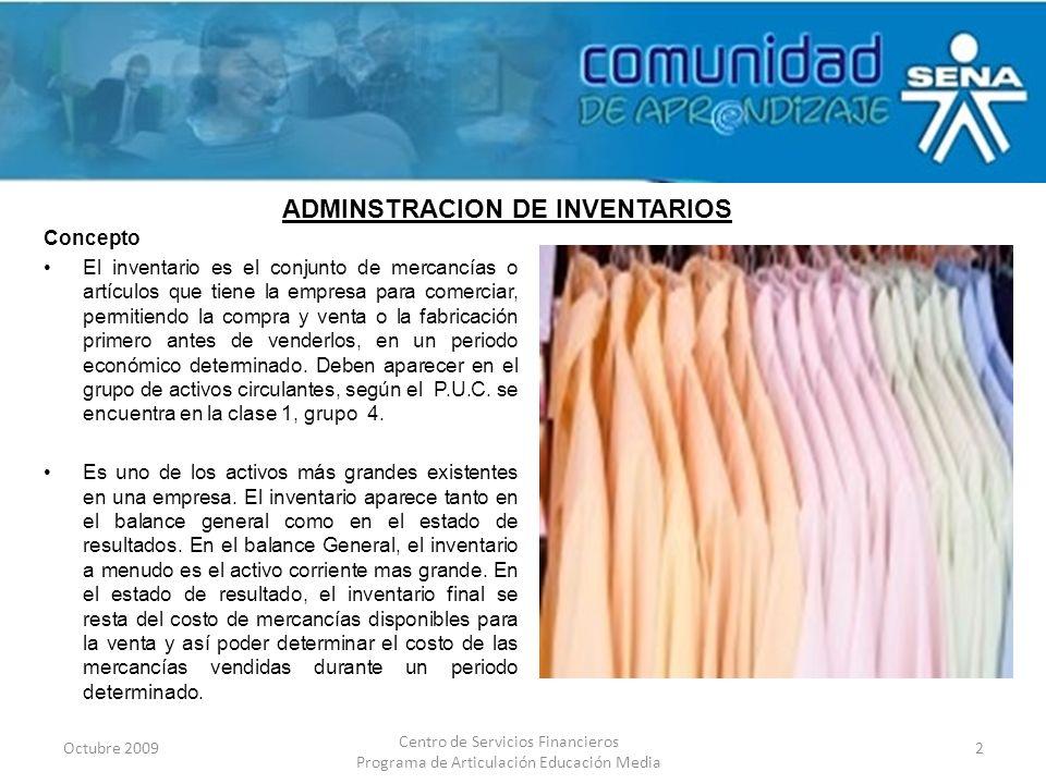 Concepto El inventario es el conjunto de mercancías o artículos que tiene la empresa para comerciar, permitiendo la compra y venta o la fabricación pr