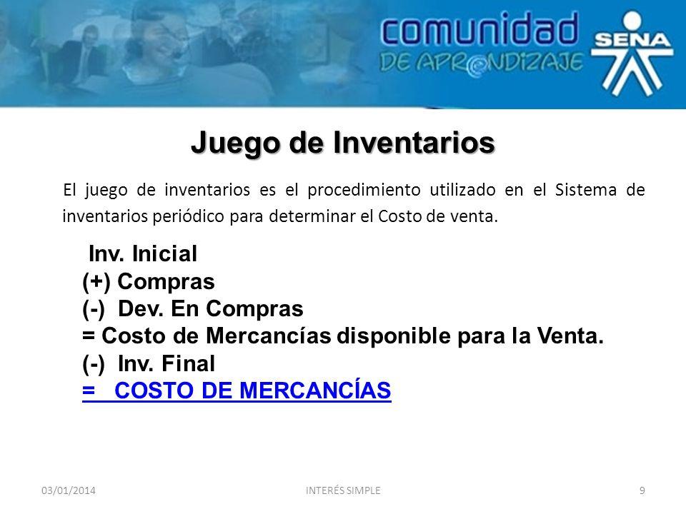 Juego de Inventarios El juego de inventarios es el procedimiento utilizado en el Sistema de inventarios periódico para determinar el Costo de venta. 0