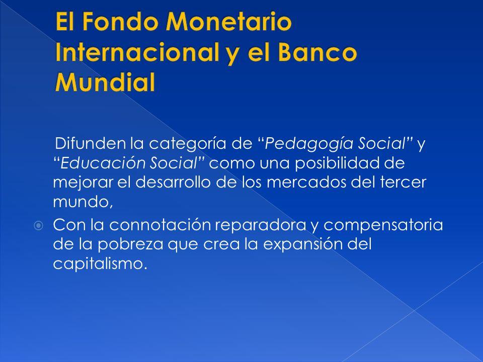 Difunden la categoría de Pedagogía Social yEducación Social como una posibilidad de mejorar el desarrollo de los mercados del tercer mundo, Con la con